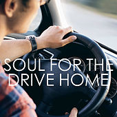 Soul For The Drive Home von Various Artists