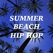 Summer Beach Hip Hop von Various Artists