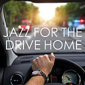 Jazz For The Drive Home di Various Artists