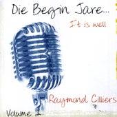 Die Begin Jare... It Is Well (Volume 2) by Raymond Cilliers