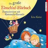Das große Einschlaf-Hörbuch. Fantasiereisen mit Gutenacht-Garantie von Florian Fischer