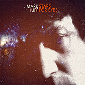Stars for Eyes by Mark Huff