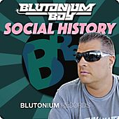 Social History de Blutonium Boy