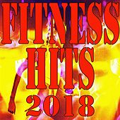Fitness Hits 2018, Vol. 1 by Maxence Luchi
