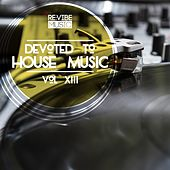 Devoted to House Music, Vol. 13 de Various Artists