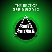 The Best of Spring 2012 by Various Artists