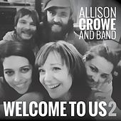 Welcome to Us 2 by Allison Crowe