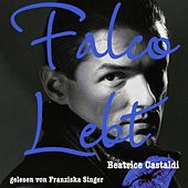 Falco lebt von Falco, Beatrice Castaldi & Franziska Singer