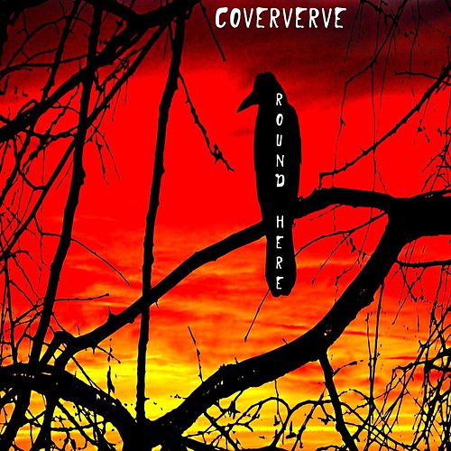 Round Here by Coververve