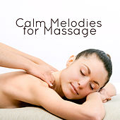 Calm Melodies for Massage de Massage Tribe