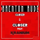Closer & Closer von Brenton Rude