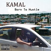 Born to Hustle by Kamal