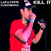 We Kill It de Lafayette
