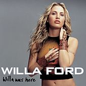 Willa Was Here de Willa Ford