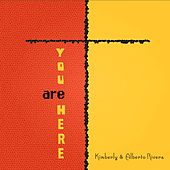 You Are Here de Kimberly and Alberto Rivera