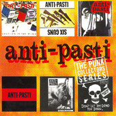 The Punk Singles Collection by Anti-Pasti