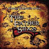 The Father Sings de Kimberly and Alberto Rivera