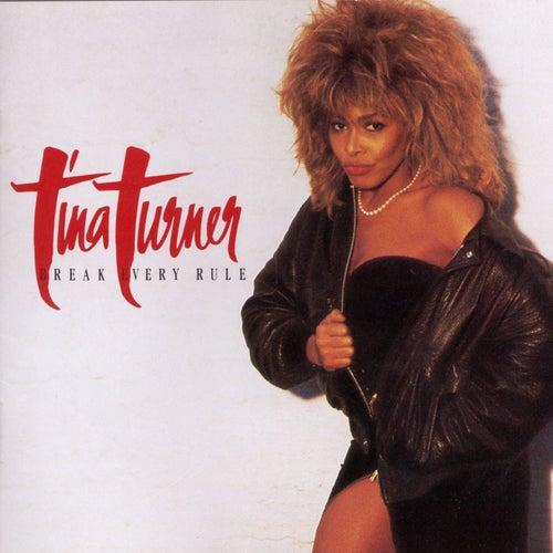 Break Every Rule by Tina Turner