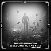 Welcome To The Fire (Smooth Remix) by SLANDER x Sullivan King
