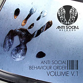Anti Social Behaviour Order Volume V.1 by Various Artists