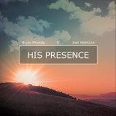 His Presence by Bruno Miranda