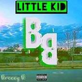 Little Kid von Breezy-B
