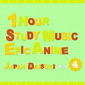 1 Hour Study Music: Epic Anime, Vol. 4 by Japan Daisuki