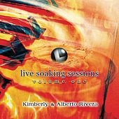 Live Soaking Sessions 1 by Kimberly and Alberto Rivera