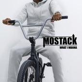 What I Wanna de Mostack