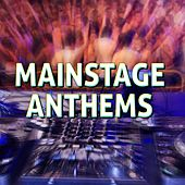 Mainstage Anthems by Various Artists