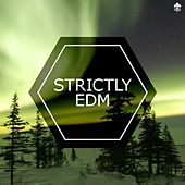 Strictly EDM by Various Artists