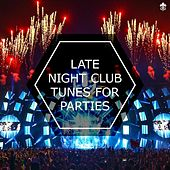 Late Night Club Tunes For Parties by Various Artists