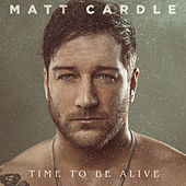 Time to Be Alive by Matt Cardle