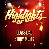 Highlights of Classical Study Music, Vol. 3 by Classical Study Music (1)