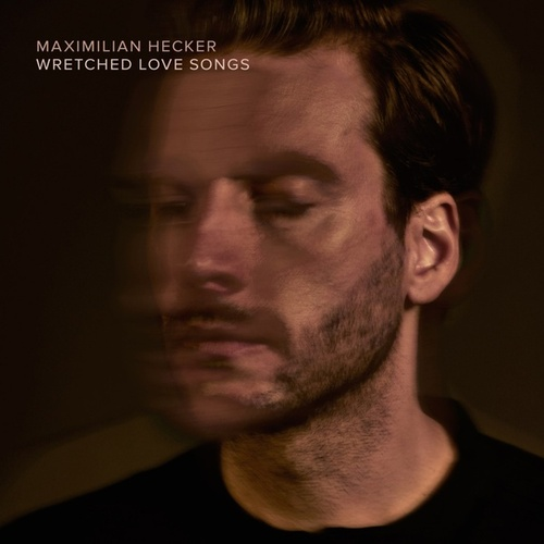 Wretched Love Songs von Maximilian Hecker