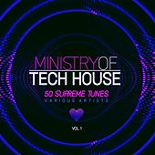 Ministry of Tech House (50 Supreme Tunes), Vol. 1 de Various Artists