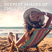 Deepest Shades Of Chill Out 3 von Various Artists