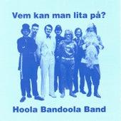 Vem Kan Man Lita På? by Hoola Bandoola Band