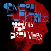 Good City For Dreamers by General Elektriks