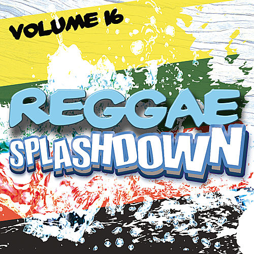 Reggae Splashdown, Vol 16 by Various Artists