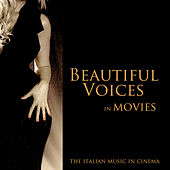 Beautiful Voices in Movies (The Italian Music in Cinema) by Various Artists