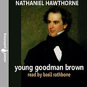 Hawthorne: Young Goodman Brown by Basil Rathbone