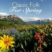 Classic Folk For Spring de Various Artists