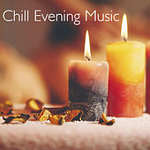 Chill Evening Music by Various Artists