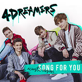Song For You (Acoustic Version) by The 4 Dreamers