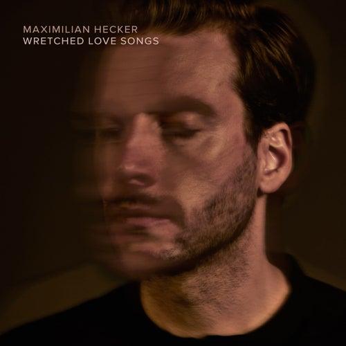 My Wretched Love von Maximilian Hecker