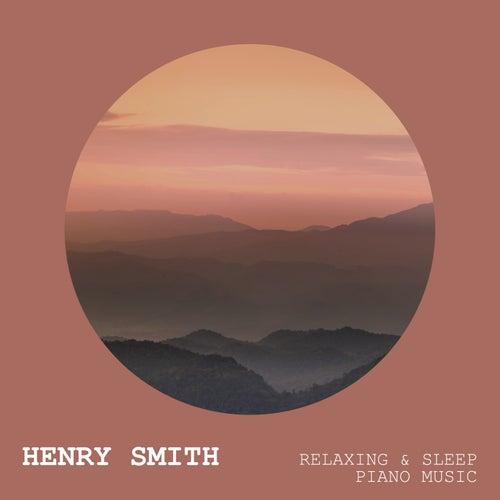 Relaxing & Sleep Piano Music de Henry Smith