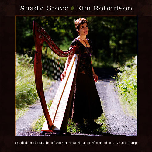 Shady Grove by Kim Robertson