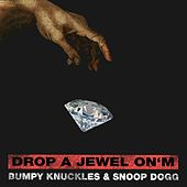 Drop a Jewel on'm von Freddie Foxxx / Bumpy Knuckles