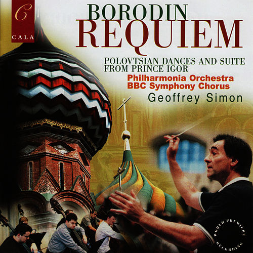 Borodin: Requiem, Polovtsian Dances, In the Steppes of Central Asia, Nocturne, Petite Suite by Philharmonia Orchestra